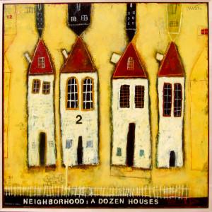 Neighborhood: A Dozen Houses, Melinda K. Hall